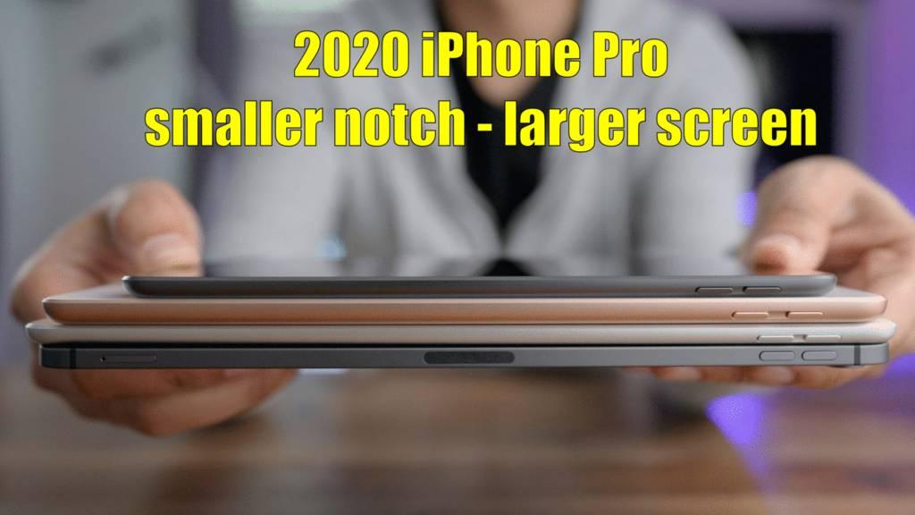 2020 iPhone smaller notch - larger screen