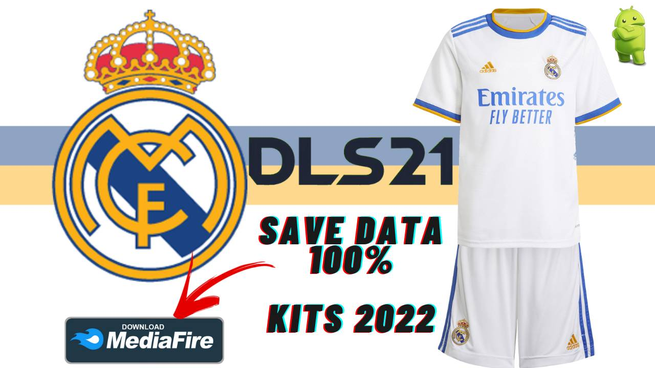 DLS 21 Real Madrid Save Data KITS 2022 Download